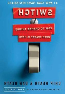 Switch: How to Change Things When Change Is Hard by Chip Hea